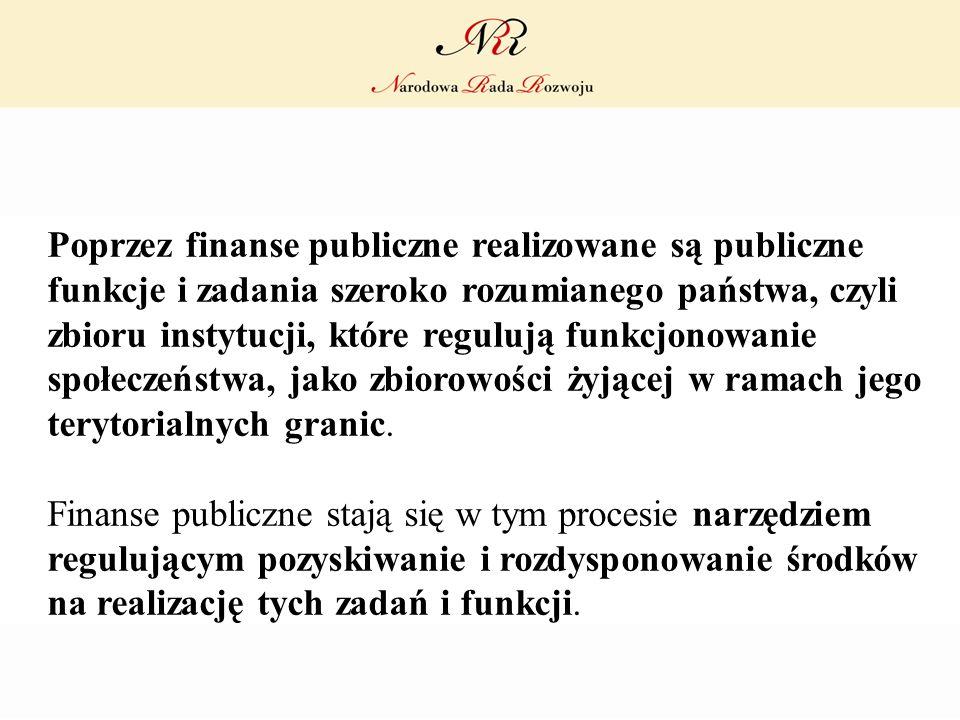 Poprzez finanse publiczne realizowane są publiczne funkcje i zadania szeroko rozumianego państwa, czyli zbioru instytucji, które regulują funkcjonowan