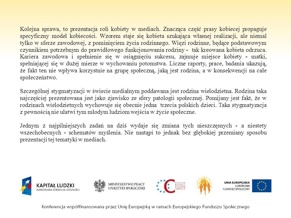 Dostrzegam pilną potrzebę stworzenia w polskich mediach wyraźnego lobby prorodzinnego.