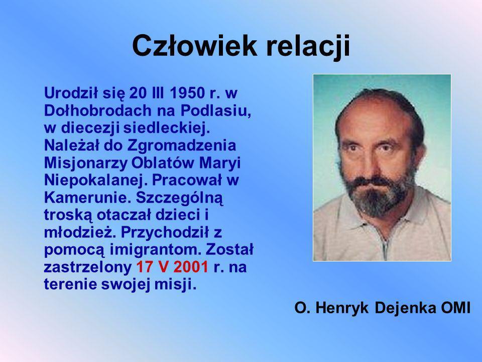 Człowiek relacji Urodził się 20 III 1950 r. w Dołhobrodach na Podlasiu, w diecezji siedleckiej. Należał do Zgromadzenia Misjonarzy Oblatów Maryi Niepo