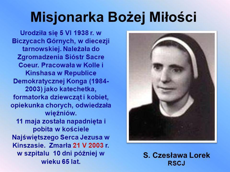 Misjonarka Bożej Miłości Urodziła się 5 VI 1938 r. w Biczycach Górnych, w diecezji tarnowskiej. Należała do Zgromadzenia Sióstr Sacre Coeur. Pracowała