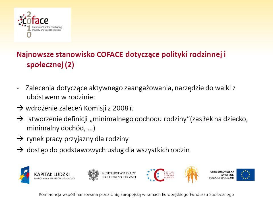 Najnowsze stanowisko COFACE dotyczące polityki rodzinnej i społecznej (2) - Zalecenia dotyczące aktywnego zaangażowania, narzędzie do walki z ubóstwem w rodzinie: wdrożenie zaleceń Komisji z 2008 r.