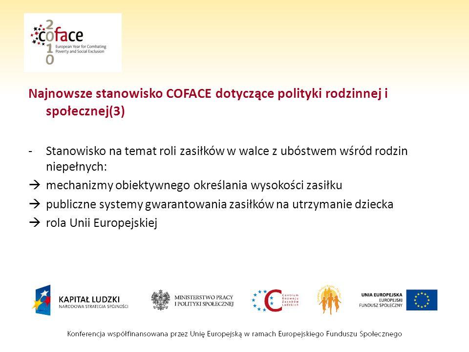 Najnowsze stanowisko COFACE dotyczące polityki rodzinnej i społecznej(3) -Stanowisko na temat roli zasiłków w walce z ubóstwem wśród rodzin niepełnych: mechanizmy obiektywnego określania wysokości zasiłku publiczne systemy gwarantowania zasiłków na utrzymanie dziecka rola Unii Europejskiej