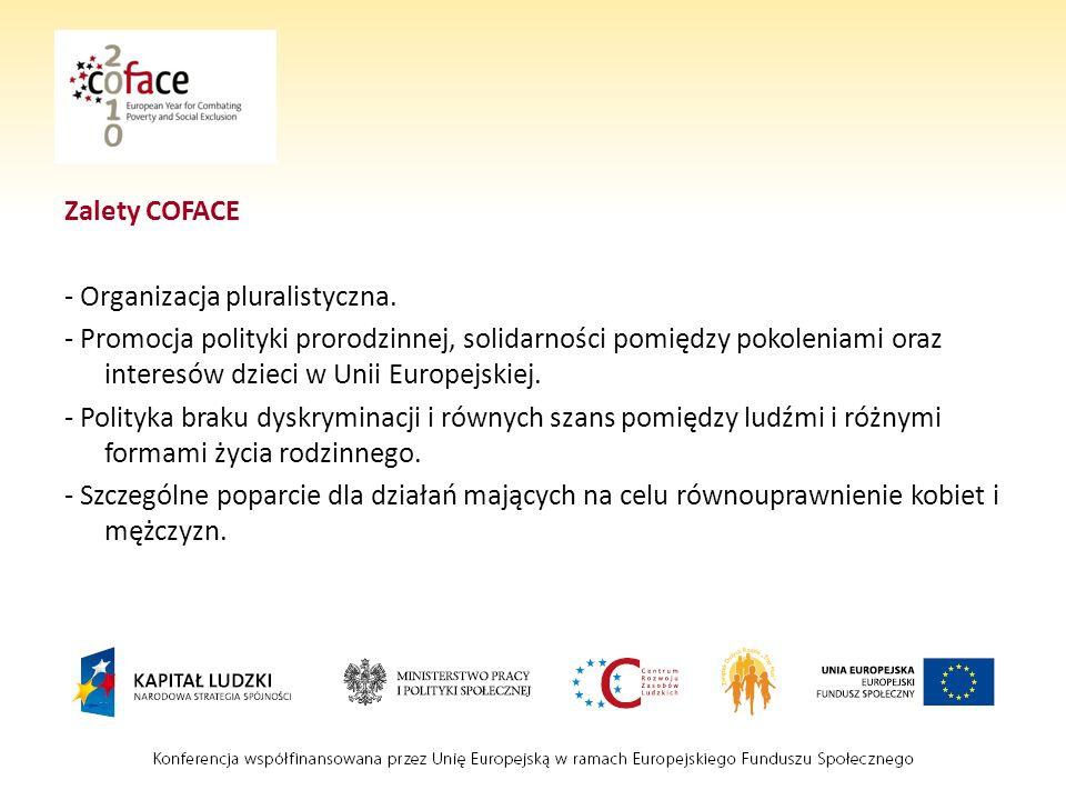Zalety COFACE - Organizacja pluralistyczna.