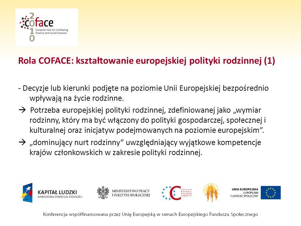 Rola COFACE: kształtowanie europejskiej polityki rodzinnej (1) - Decyzje lub kierunki podjęte na poziomie Unii Europejskiej bezpośrednio wpływają na życie rodzinne.