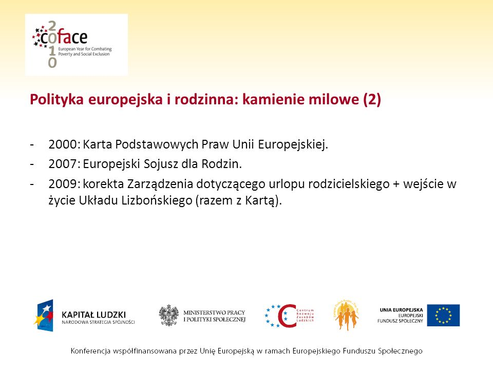 Polityka europejska i rodzinna: kamienie milowe (2) -2000: Karta Podstawowych Praw Unii Europejskiej.