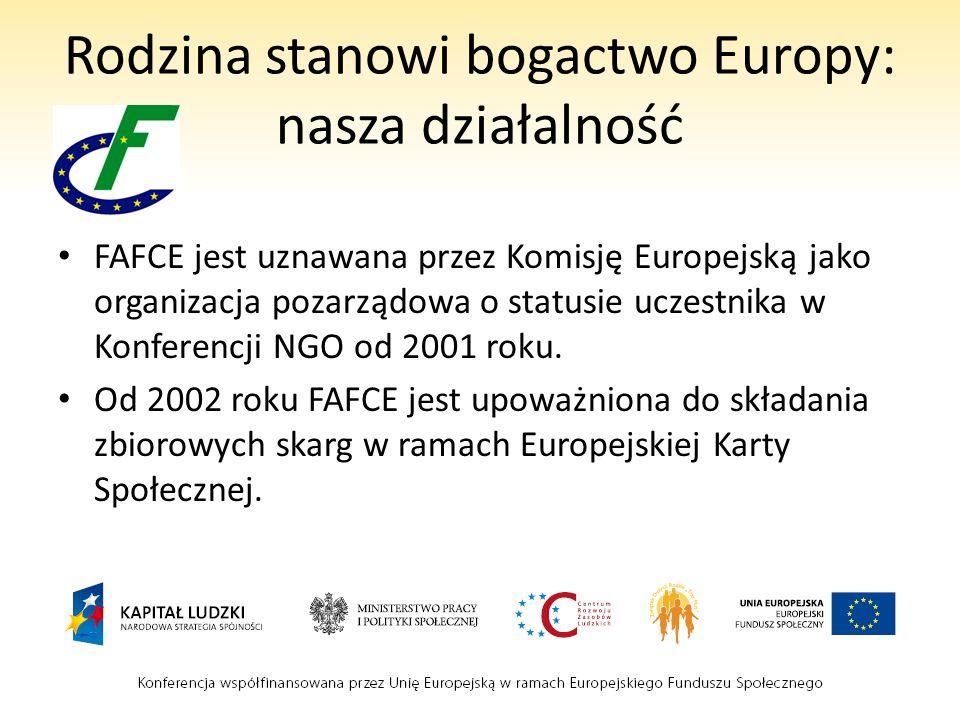 Rodzina stanowi bogactwo Europy: nasza działalność FAFCE jest uznawana przez Komisję Europejską jako organizacja pozarządowa o statusie uczestnika w K
