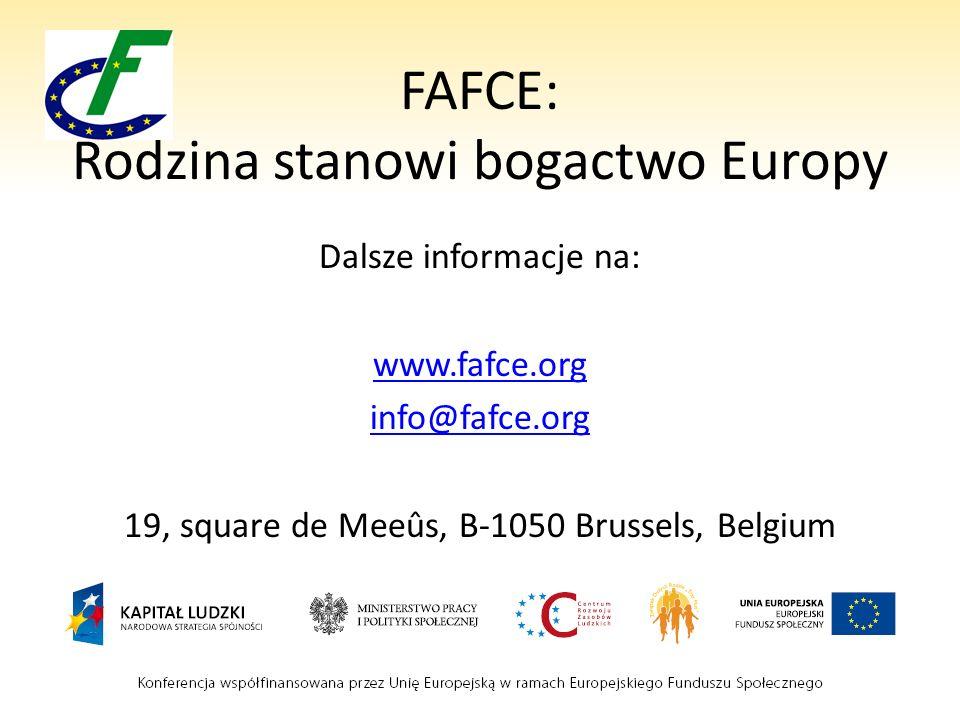 FAFCE: Rodzina stanowi bogactwo Europy Dalsze informacje na: www.fafce.org info@fafce.org 19, square de Meeûs, B-1050 Brussels, Belgium