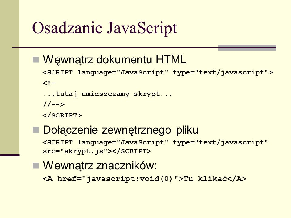 Operatory Operator delete: delete x=2; var y=3; delete x; // zwraca true delete y; // zwraca false (bo jest var) auta=new Array( Volvo , Audi , Mercedes); delete auta[1]; 1 in auta; // zwraca false auta[1]=undefined; 1 in auta; // zwraca true Operator new objectName = new objectType ( param1 [,param2]...[,paramN] )