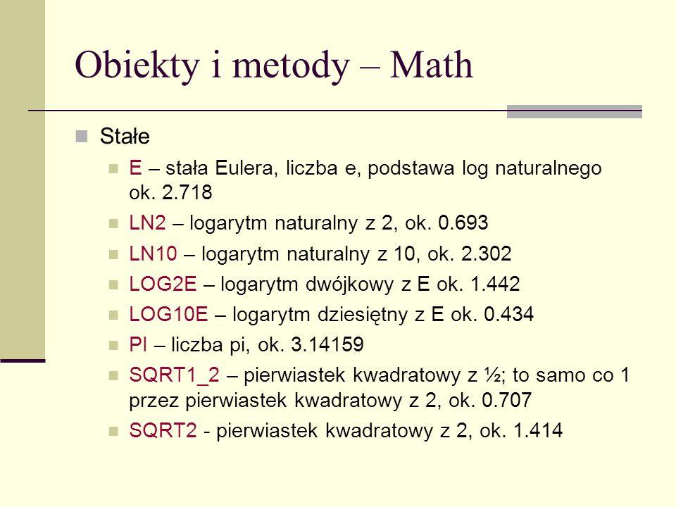 Obiekty i metody – Math Stałe E – stała Eulera, liczba e, podstawa log naturalnego ok.