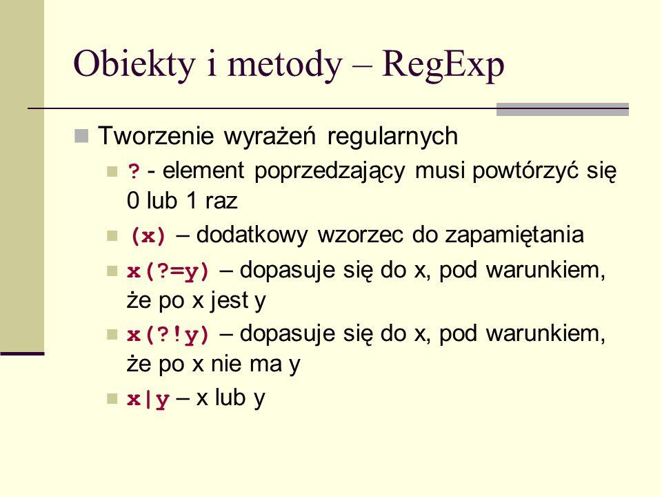 Obiekty i metody – RegExp Tworzenie wyrażeń regularnych .