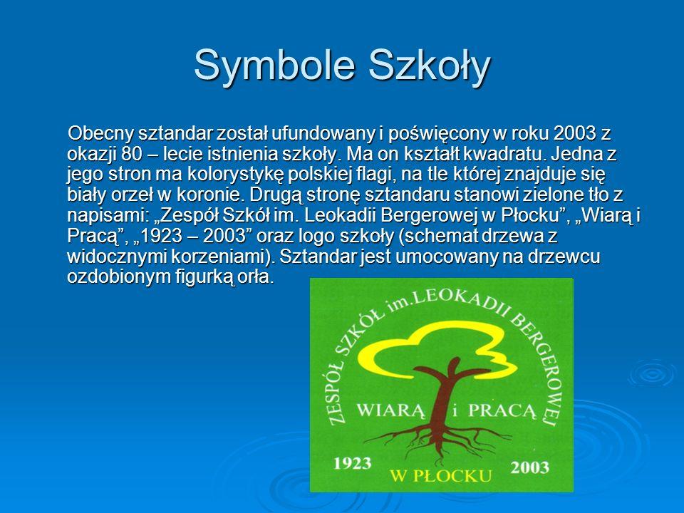 Symbole Szkoły Obecny sztandar został ufundowany i poświęcony w roku 2003 z okazji 80 – lecie istnienia szkoły. Ma on kształt kwadratu. Jedna z jego s