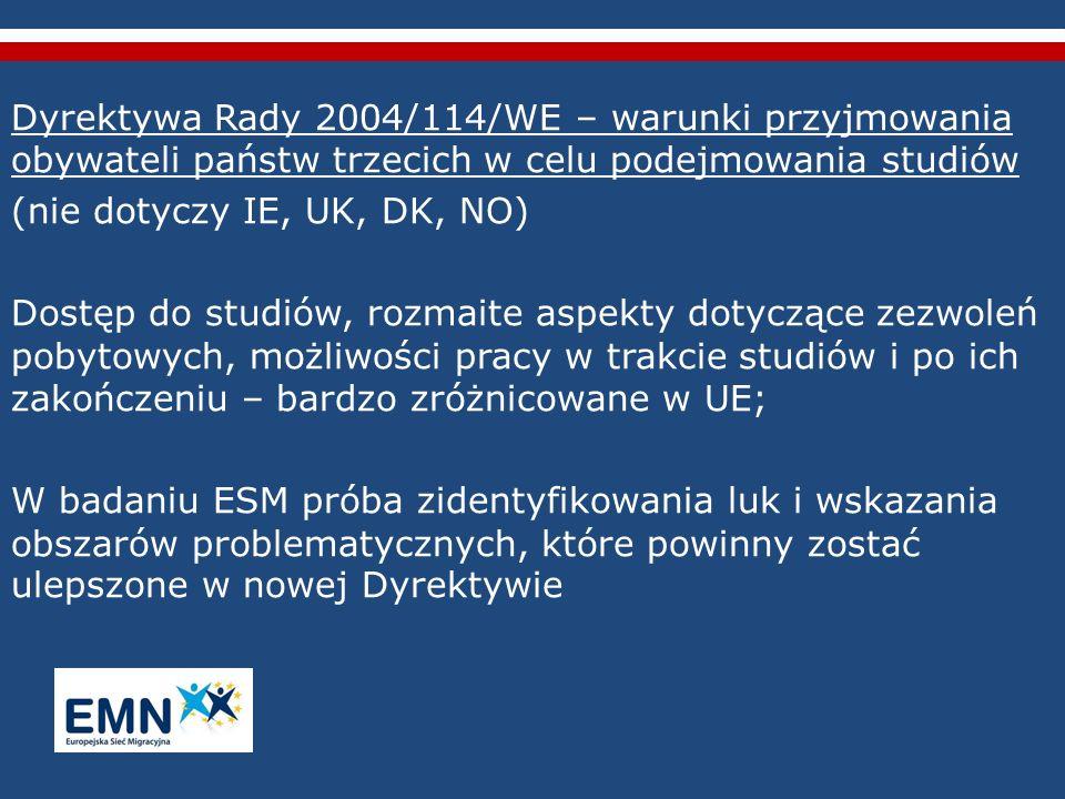 Dyrektywa Rady 2004/114/WE – warunki przyjmowania obywateli państw trzecich w celu podejmowania studiów (nie dotyczy IE, UK, DK, NO) Dostęp do studiów