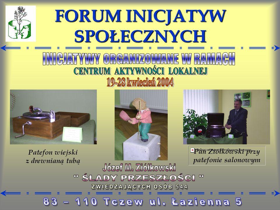 FORUM INICJATYW SPOŁECZNYCH Patefon wiejski z drewnianą tubą Pan Ziółkowski przy patefonie salonowym