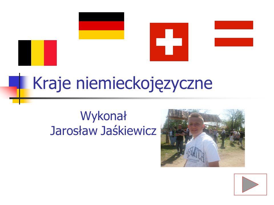 Kraje niemieckojęzyczne Wykonał Jarosław Jaśkiewicz