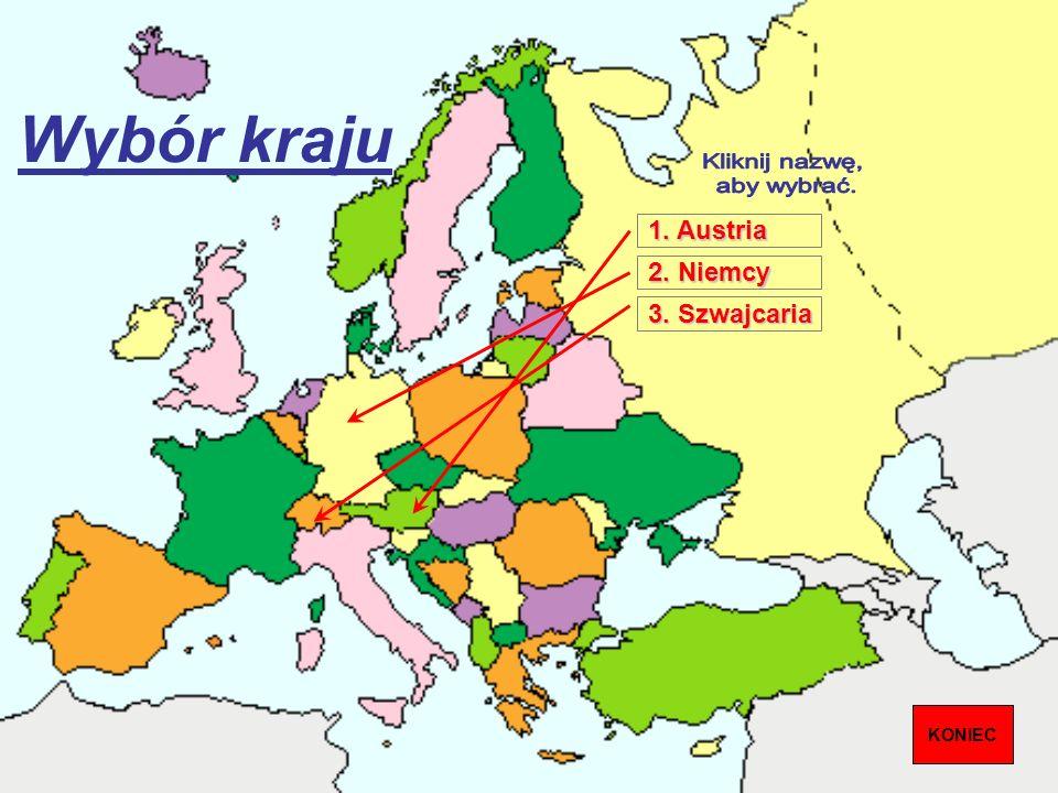 Wybór kraju 2. Niemcy 2. Niemcy 1. Austria 1. Austria 3. Szwajcaria 3. Szwajcaria KONIEC