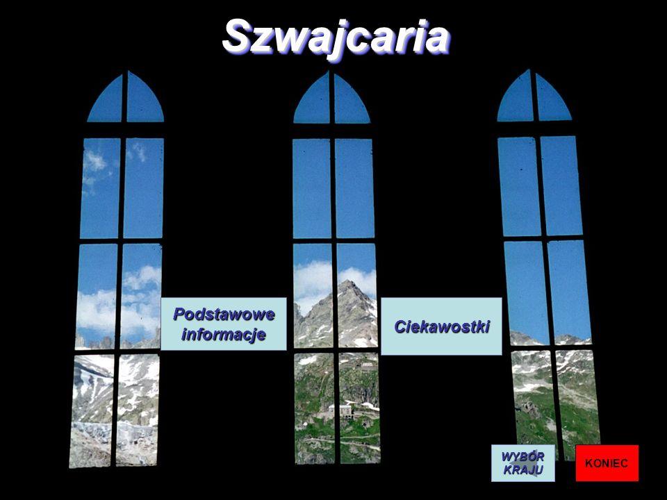 SzwajcariaSzwajcaria Podstawowe informacje Ciekawostki KONIEC WYBÓR KRAJU
