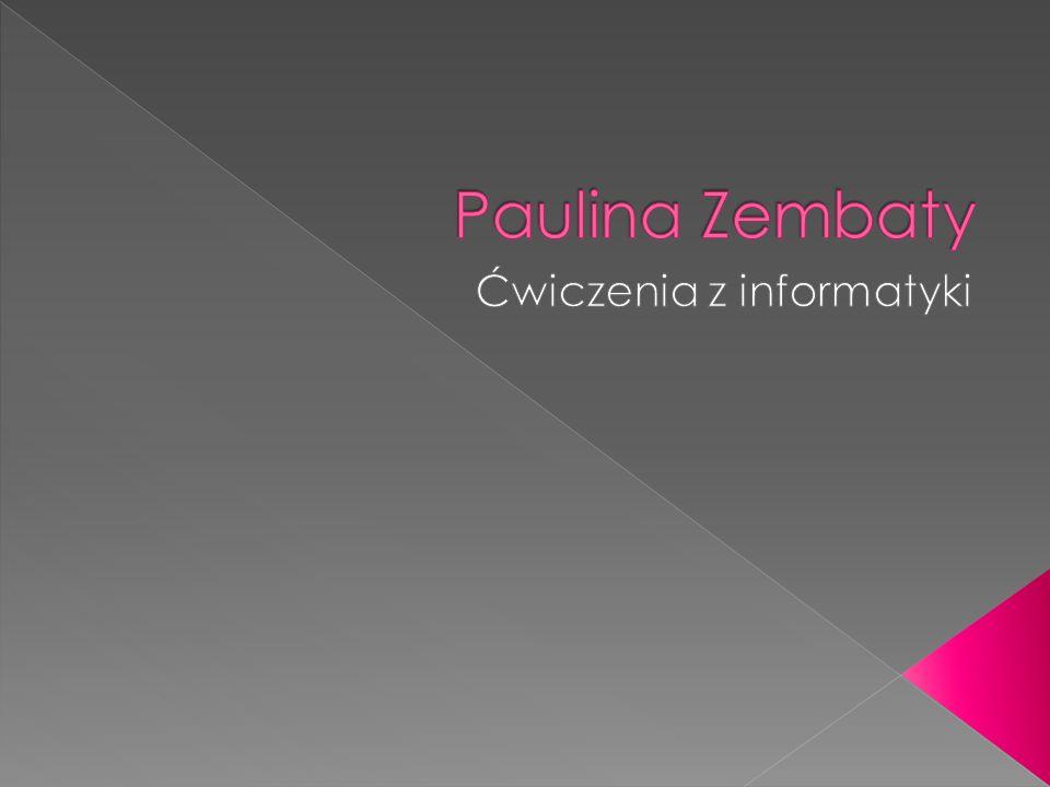 Życiorys Nazywam sie Paulina Zembaty, mam 20 lat.