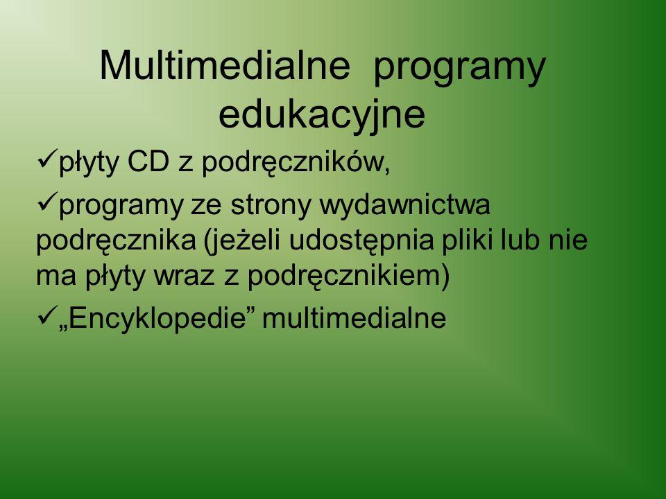 Multimedialne programy edukacyjne płyty CD z podręczników, programy ze strony wydawnictwa podręcznika (jeżeli udostępnia pliki lub nie ma płyty wraz z
