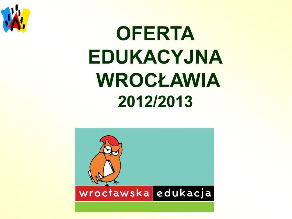 OFERTA EDUKACYJNA WROCŁAWIA 2012/2013