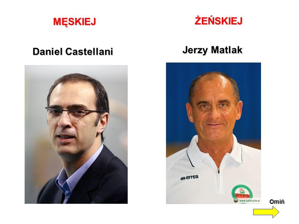 Daniel Castellani Jerzy Matlak MĘSKIEJ MĘSKIEJ ŻEŃSKIEJ Omiń