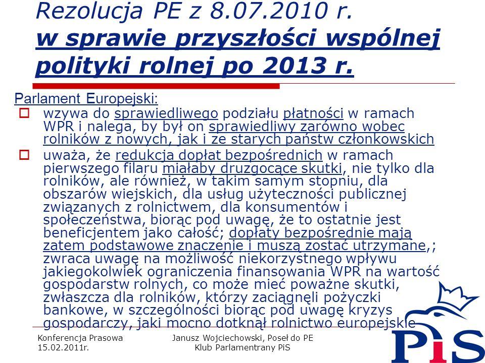 Konferencja Prasowa 15.02.2011r. Janusz Wojciechowski, Poseł do PE Klub Parlamentrany PiS 15 Rezolucja PE z 8.07.2010 r. w sprawie przyszłości wspólne