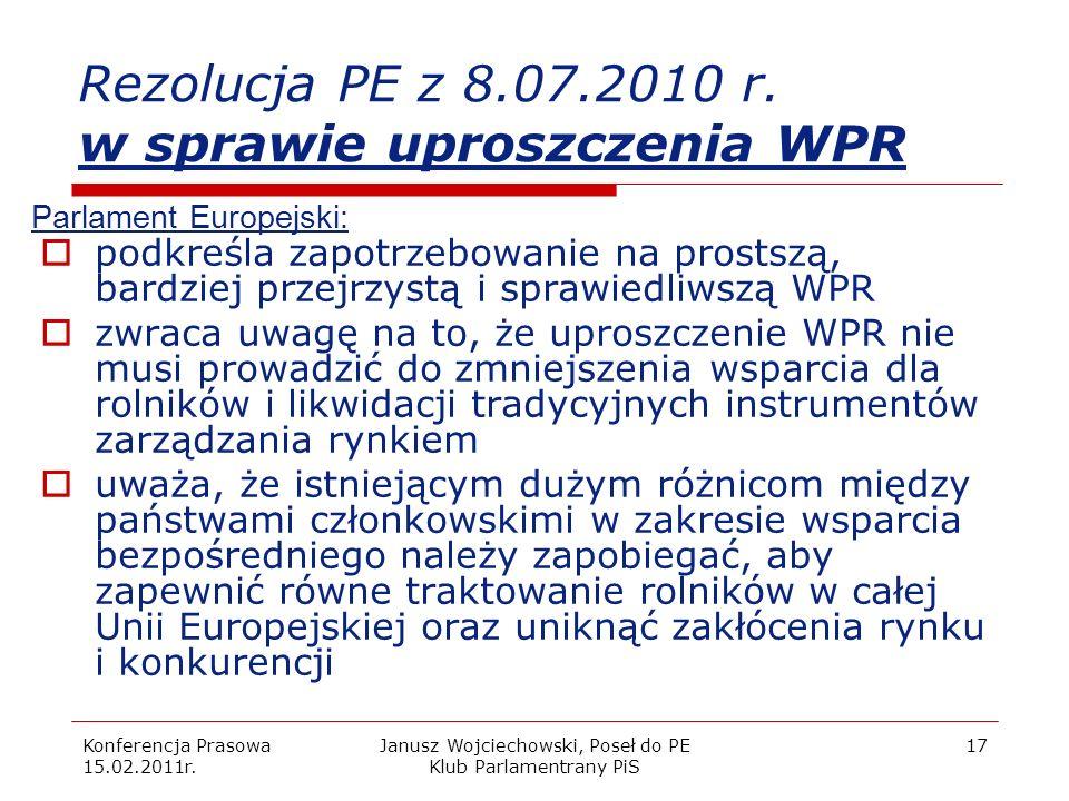 Konferencja Prasowa 15.02.2011r. Janusz Wojciechowski, Poseł do PE Klub Parlamentrany PiS 17 Rezolucja PE z 8.07.2010 r. w sprawie uproszczenia WPR Pa
