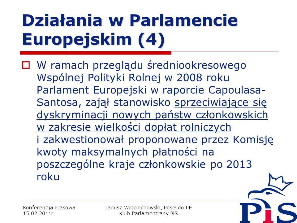 Konferencja Prasowa 15.02.2011r. Janusz Wojciechowski, Poseł do PE Klub Parlamentrany PiS 18 Działania w Parlamencie Europejskim (4) W ramach przegląd