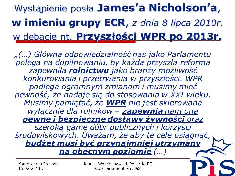 Konferencja Prasowa 15.02.2011r. Janusz Wojciechowski, Poseł do PE Klub Parlamentrany PiS 7 Wystąpienie posła Jamesa Nicholsona, w imieniu grupy ECR,