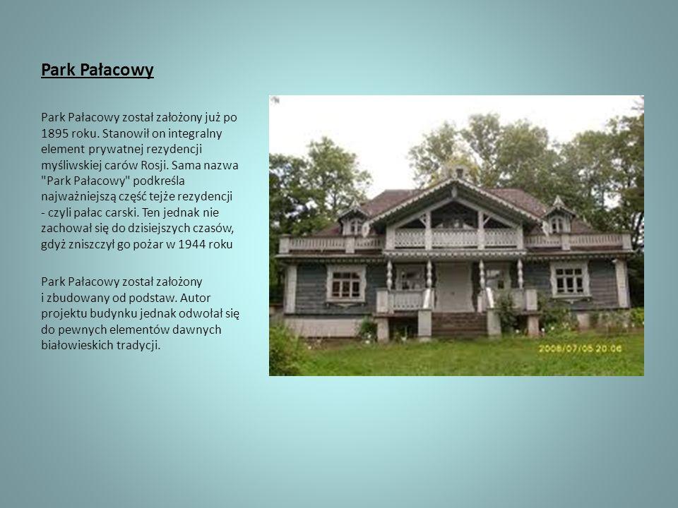 Park Pałacowy Park Pałacowy został założony już po 1895 roku. Stanowił on integralny element prywatnej rezydencji myśliwskiej carów Rosji. Sama nazwa