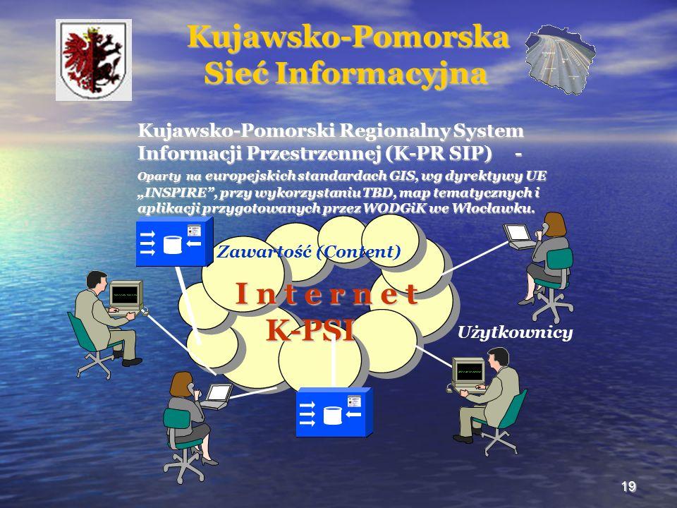 19 Kujawsko-Pomorski Regionalny System Informacji Przestrzennej (K-PR SIP) - Oparty na europejskich standardach GIS, wg dyrektywy UE INSPIRE, przy wykorzystaniu TBD, map tematycznych i aplikacji przygotowanych przez WODGiK we Włocławku.