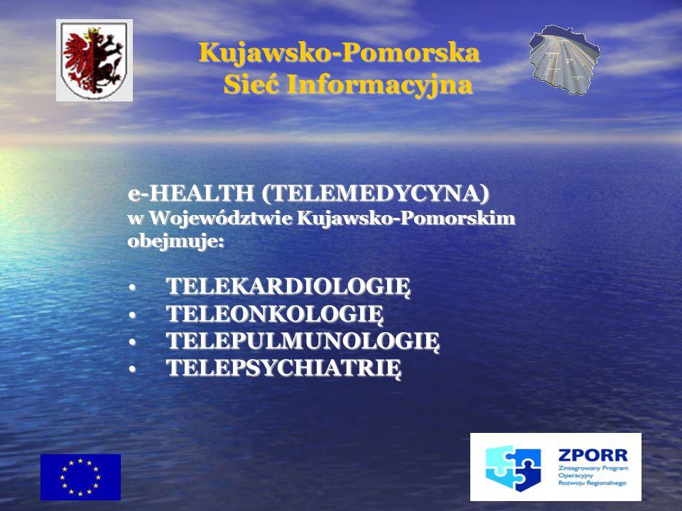 24 e-HEALTH (TELEMEDYCYNA) w Województwie Kujawsko-Pomorskim obejmuje: TELEKARDIOLOGIĘ TELEKARDIOLOGIĘ TELEONKOLOGIĘ TELEONKOLOGIĘ TELEPULMUNOLOGIĘ TELEPULMUNOLOGIĘ TELEPSYCHIATRIĘ TELEPSYCHIATRIĘ Kujawsko-Pomorska Kujawsko-Pomorska Sieć Informacyjna Sieć Informacyjna