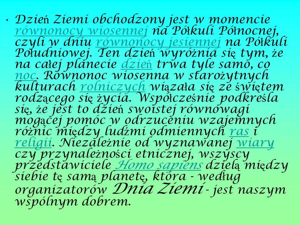 Dzień Ziemi w Polsce Idea Dnia Ziemi nie mogła przedostać się do P P P P P oooo llll ssss kkkk iiii przez 20 lat, gdyż kraj znajdował się za ż ż ż ż ż eeee llll aaaa zzzz nnnn ąąąą k k k k uuuu rrrr tttt yyyy nnnn ąąąą.