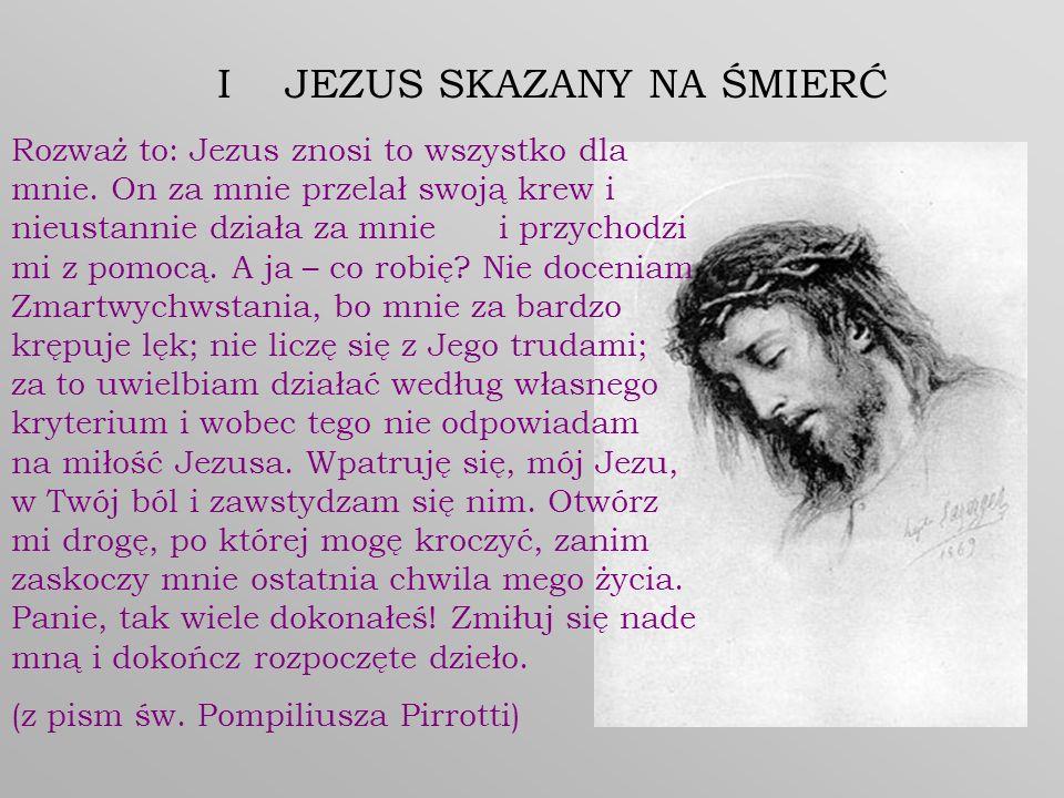 Rozważ to: Jezus znosi to wszystko dla mnie. On za mnie przelał swoją krew i nieustannie działa za mnie i przychodzi mi z pomocą. A ja – co robię? Nie