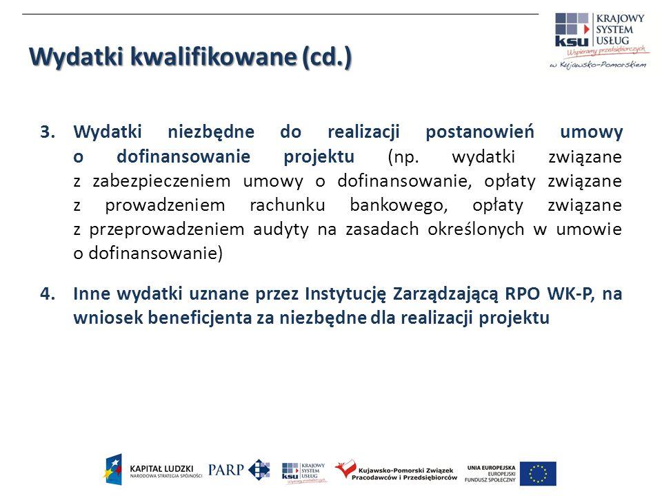3.Wydatki niezbędne do realizacji postanowień umowy o dofinansowanie projektu (np. wydatki związane z zabezpieczeniem umowy o dofinansowanie, opłaty z