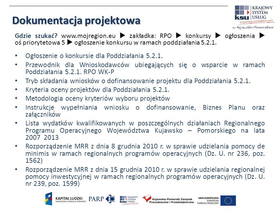 Dokumentacja projektowa Gdzie szukać? www.mojregion.eu zakładka: RPO konkursy ogłoszenia oś priorytetowa 5 ogłoszenie konkursu w ramach poddziałania 5