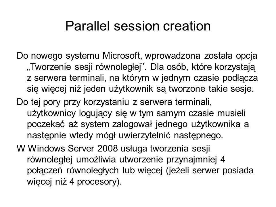 Parallel session creation Do nowego systemu Microsoft, wprowadzona została opcja Tworzenie sesji równoległej. Dla osób, które korzystają z serwera ter