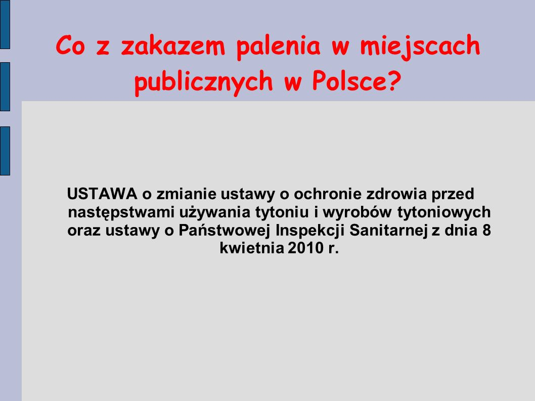 Co z zakazem palenia w miejscach publicznych w Polsce? USTAWA o zmianie ustawy o ochronie zdrowia przed następstwami używania tytoniu i wyrobów tytoni