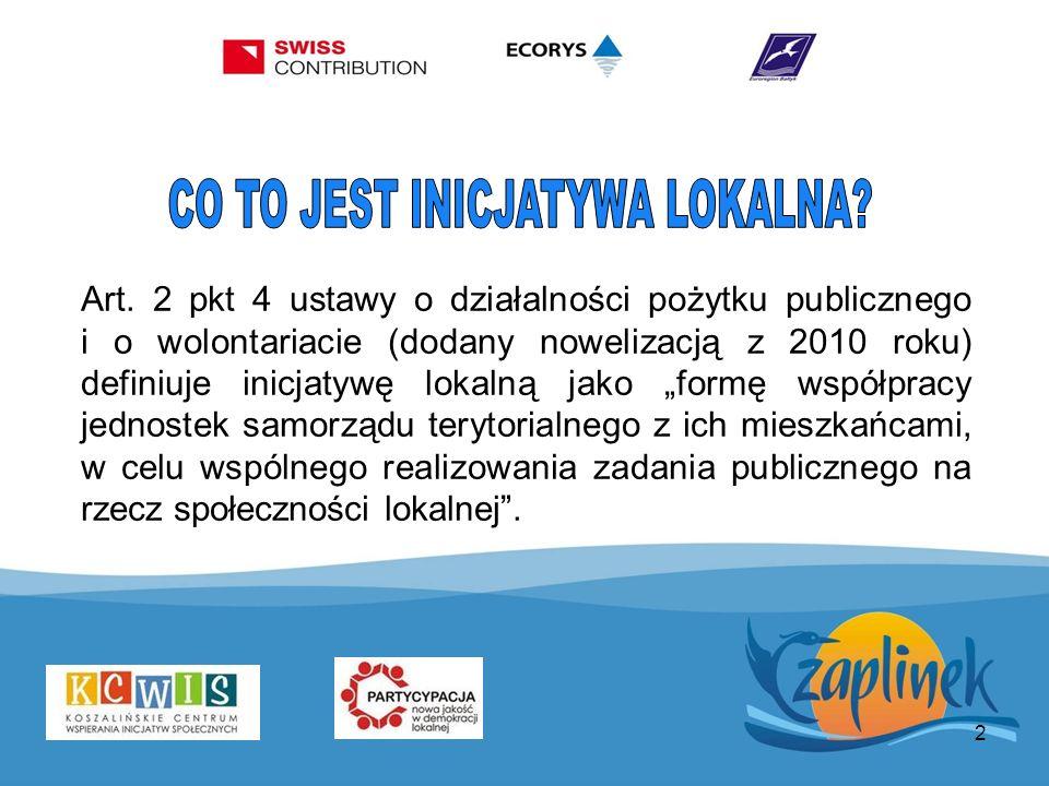 2 Art. 2 pkt 4 ustawy o działalności pożytku publicznego i o wolontariacie (dodany nowelizacją z 2010 roku) definiuje inicjatywę lokalną jako formę ws