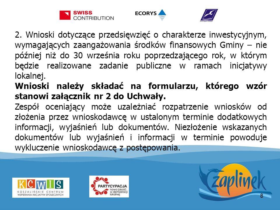 8 2. Wnioski dotyczące przedsięwzięć o charakterze inwestycyjnym, wymagających zaangażowania środków finansowych Gminy – nie później niż do 30 wrześni