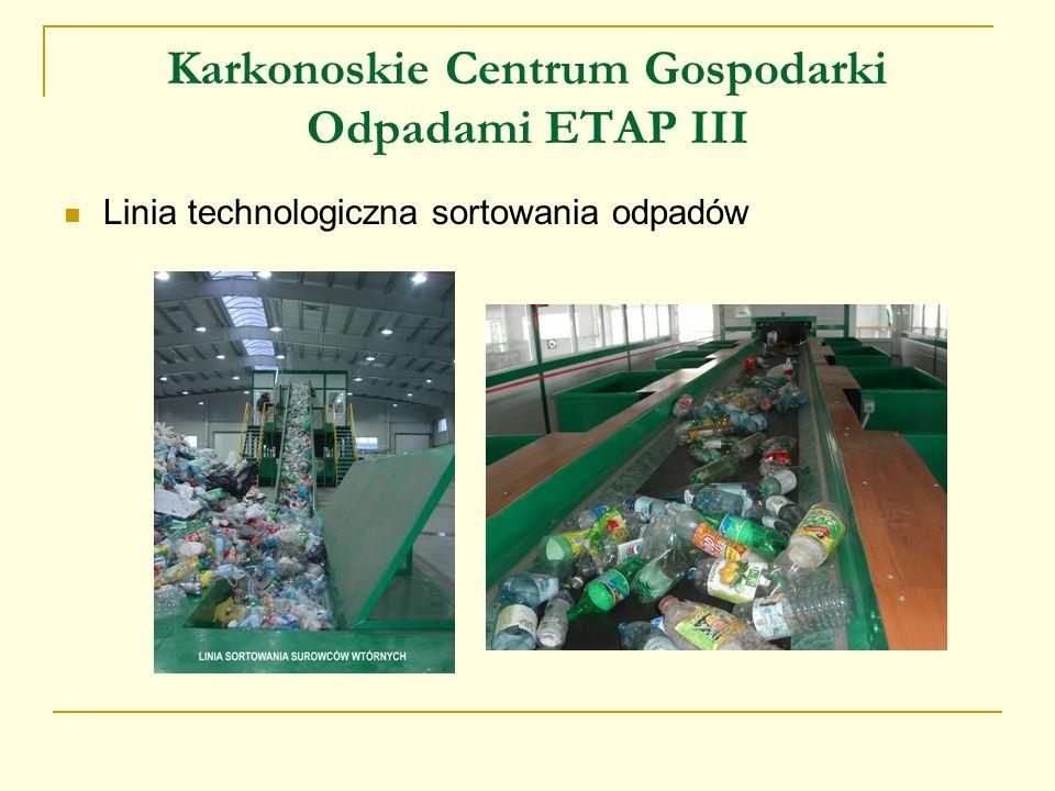 Karkonoskie Centrum Gospodarki Odpadami ETAP III Linia technologiczna sortowania odpadów