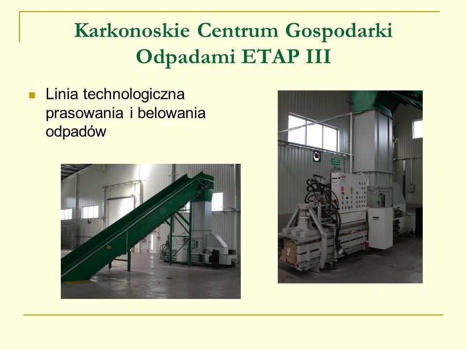 Karkonoskie Centrum Gospodarki Odpadami ETAP III Linia technologiczna prasowania i belowania odpadów