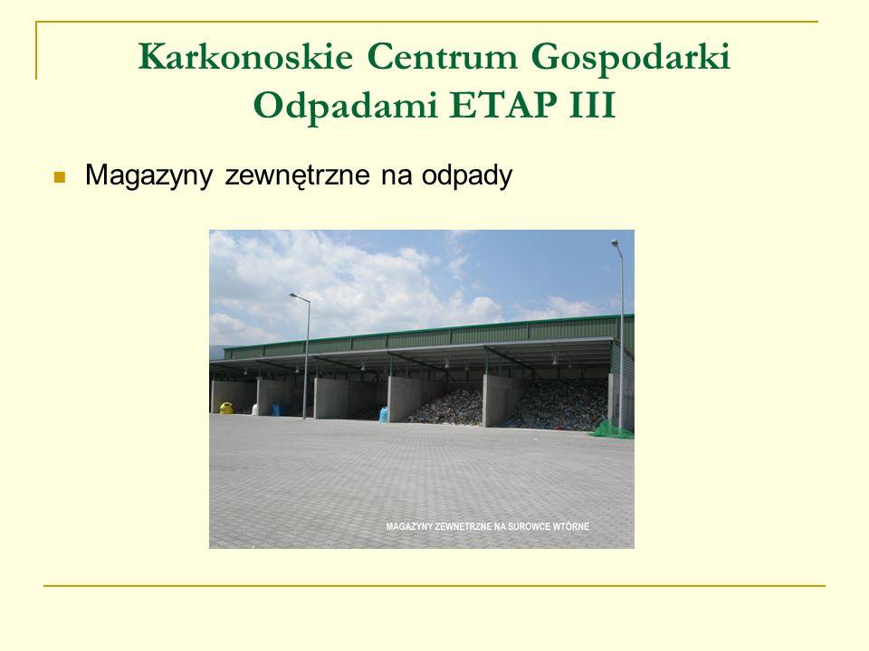 Karkonoskie Centrum Gospodarki Odpadami ETAP III Magazyny zewnętrzne na odpady