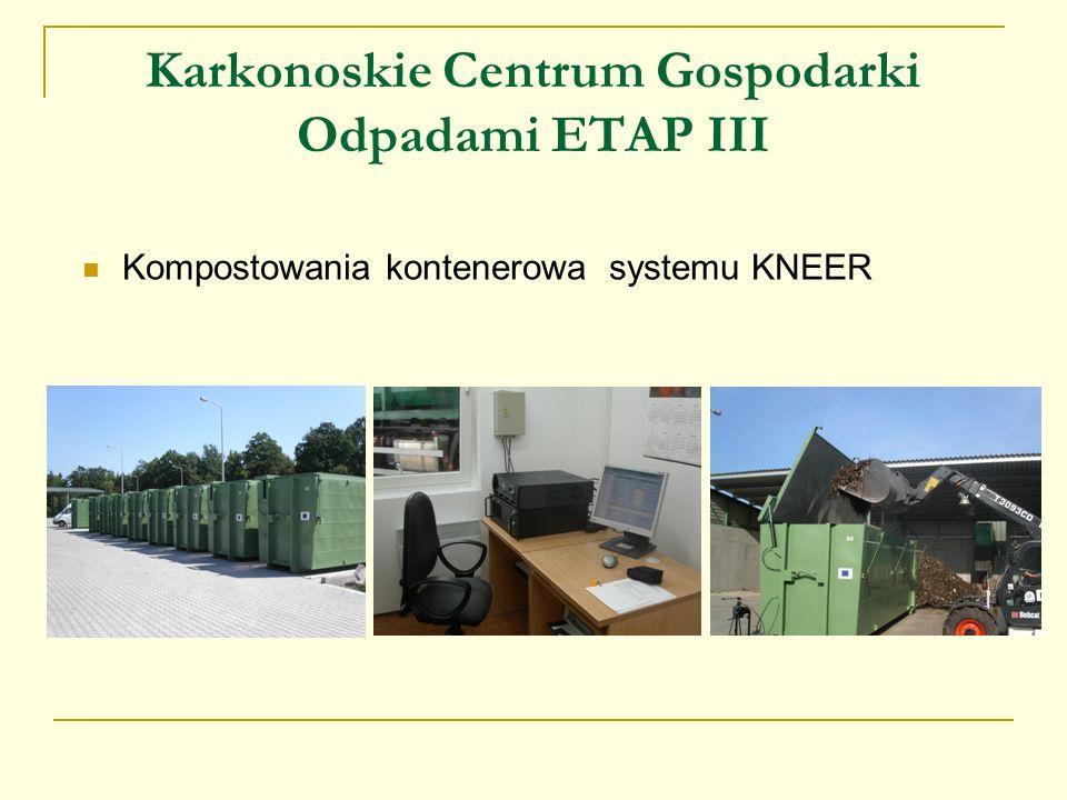 Karkonoskie Centrum Gospodarki Odpadami ETAP III Kompostowania kontenerowa systemu KNEER
