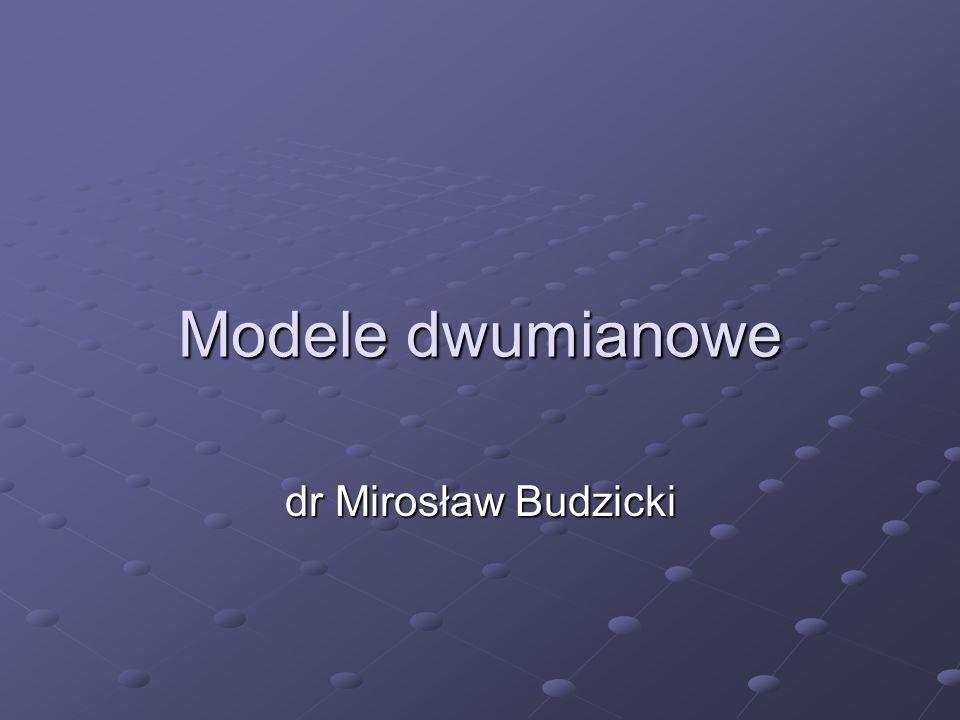 Modele dwumianowe dr Mirosław Budzicki