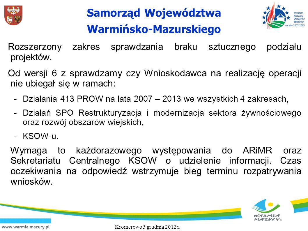 Samorząd Województwa Warmińsko-Mazurskiego Rozszerzony zakres sprawdzania braku sztucznego podziału projektów. Od wersji 6 z sprawdzamy czy Wnioskodaw