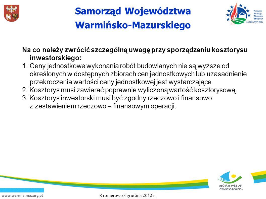 Samorząd Województwa Warmińsko-Mazurskiego Na co należy zwrócić szczególną uwagę przy sporządzeniu kosztorysu inwestorskiego: 1.Ceny jednostkowe wykon