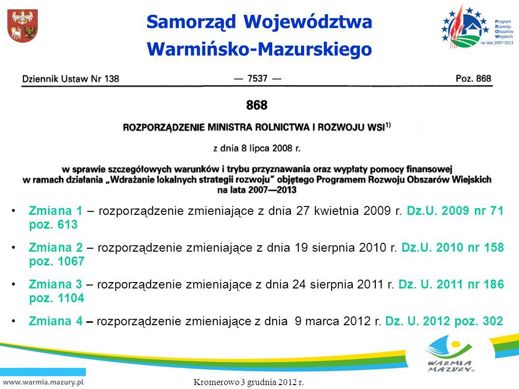 Samorząd Województwa Warmińsko-Mazurskiego Kromerowo 3 grudnia 2012 r. Zmiana 1 – rozporządzenie zmieniające z dnia 27 kwietnia 2009 r. Dz.U. 2009 nr