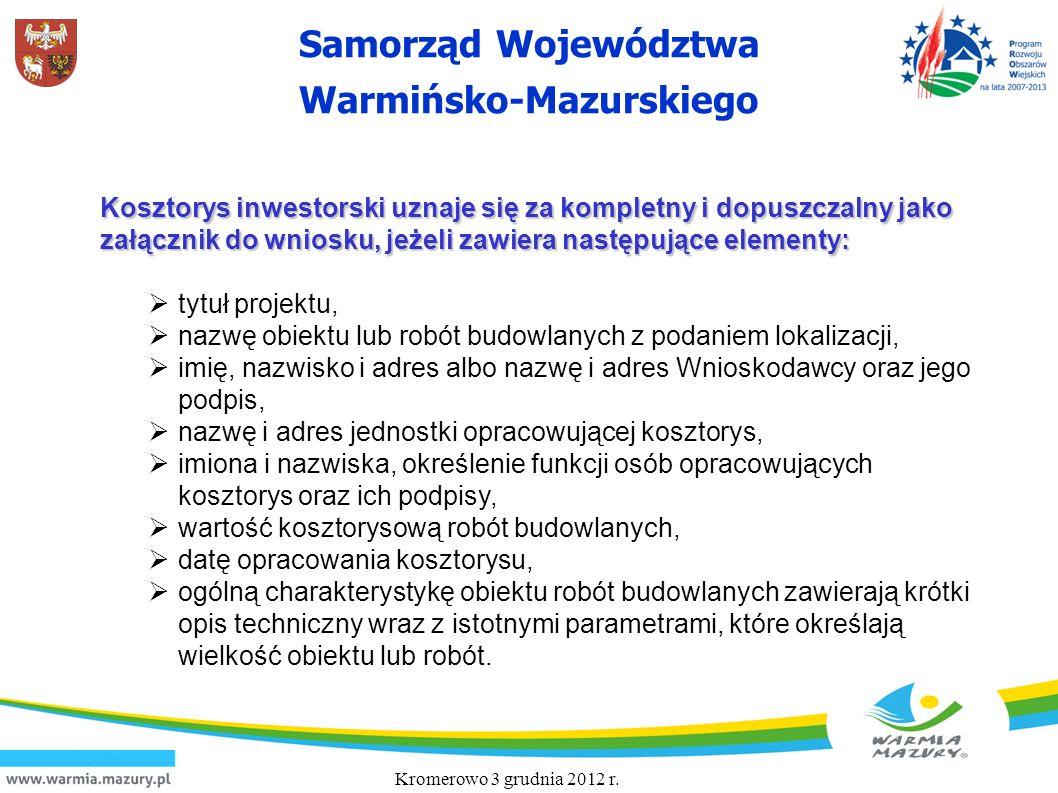 Samorząd Województwa Warmińsko-Mazurskiego Kosztorys inwestorski uznaje się za kompletny i dopuszczalny jako załącznik do wniosku, jeżeli zawiera nast