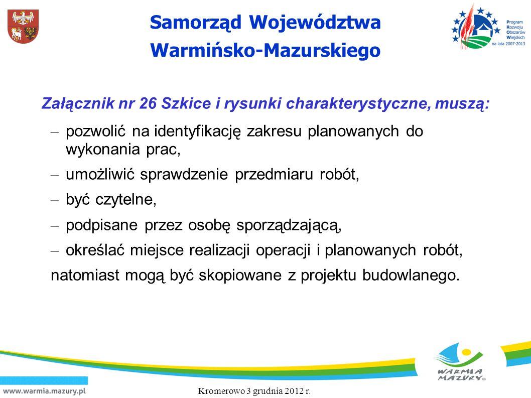 Samorząd Województwa Warmińsko-Mazurskiego Załącznik nr 26 Szkice i rysunki charakterystyczne, muszą: – pozwolić na identyfikację zakresu planowanych