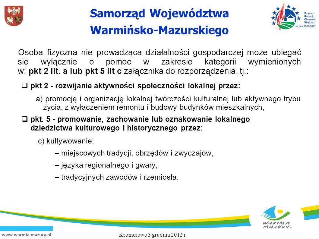 Samorząd Województwa Warmińsko-Mazurskiego Osoba fizyczna nie prowadząca działalności gospodarczej może ubiegać się wyłącznie o pomoc w zakresie kateg
